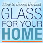 Read Article: [Infographic] How to Choose the Best Glass for Your Home