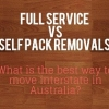 Full Service or Self Pack Removals?