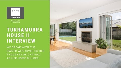 Watch Video: Turramurra House  2 - We Speak With Kirsty About The Chateau Home Building Process