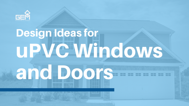Read Article: Design Ideas for uPVC Windows and Doors