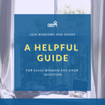 A Helpful Guide for Glass Window and Door Selection