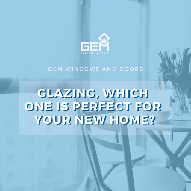 Read Article: Glazing, which one is perfect for your new home?