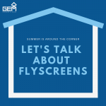 Let's Talk About Flyscreens