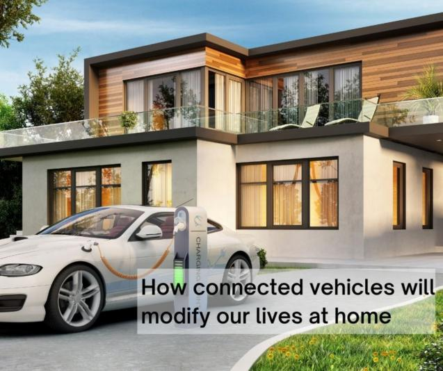 Read Article:  How connected vehicles will modify our lives at home