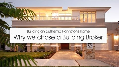 Watch Video : Why we choose a Building Broker to build our home.