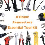 A Home Renovators Essential Tool Kit