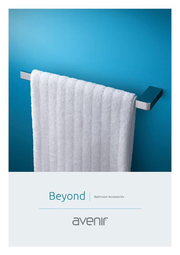 Browse Brochure: Avenir Beyond Bathroom Accessories